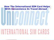 How The International SIM Card Helps With Convenience In Travel Abroad