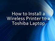 How to Install a Wireless Printer to a Toshiba Laptop