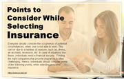 What are the points to consider while selecting insurance?