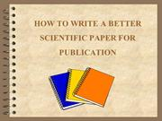 How to Write a Better Scientific Paper for Publication