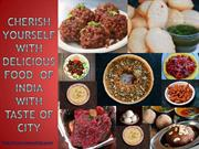 Cherish yourself with  delicious food  of India  with Taste of City