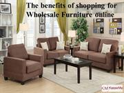 The benefits of shopping for Wholesale Furniture online
