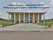 Birla Global Univerity BBSR - World-class Campus For MBA Stdents