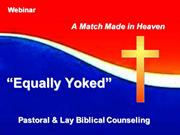 A Match Made in Heaven - Equally Yoked - Pastoral Bible Counseling