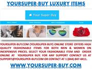 Yoursuper-Buy (Yoursuper-Buy.com) Yoursuper Buy Fashionable Items