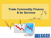 Trade Commodity Finance and Its Services