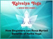 How Beginners can Reap Myriad Benefits of Hatha Yoga