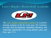 Larry Hughes Basketball Academy | Private Basketball Coaches