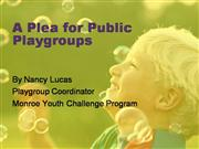 Plea for Public Playgroups