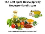 The Best Spice Oils Supply By Neoessentialoils.com