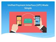 Unified Payment Interface (UPI) Made Simple