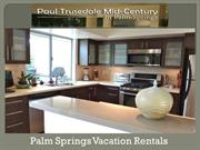 Vacation Homes For Rent in Palm Springs CA