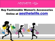 Buy Fashionable Women Accessories Online - Aesthetelife.com