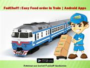 Order Food on Train Online | Food Delivery in Train - Fudcheff.com
