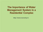 The Importance of Water Management System in a Residential Complex
