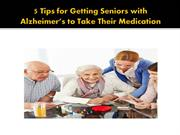 5 Tips for Getting Seniors with Alzheimer's to