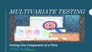 Multivariate Software Testing - Testing One Component at a Time