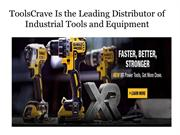 ToolsCrave Is the Leading Distributor of Industrial Tools and Equipmen