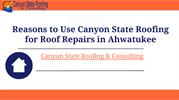 Reasons to Use Canyon State Roofing for Roof Repairs in Ahwatukee