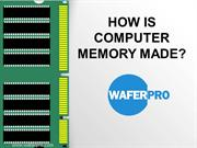 How Is Computer Memory Made