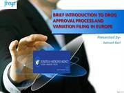 BRIEF INTRODUCTION TO DRUG APPROVAL PROCESS AND VARIATION FILING IN EU