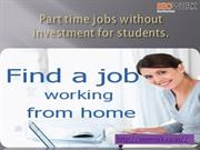 Part Time Jobs Without Investment For Students