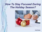 Carl Kruse   Tips To Stay Productive During The Holiday Season