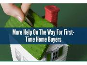 More Help On The Way For First-Time Home Buyers