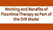 Working and Benefits of Floortime Therapy as Part of the DIR Model