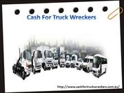 Get Instant Cash For Truck Wreckers in Melbourne