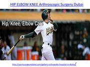 Get the best HIP ELBOW KNEE Arthroscopic Surgery in Dubai