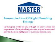 Innovative Uses Of Right Plumbing Fittings