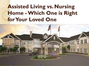 Assisted Living vs. Nursing Home - Which One is Right for Your Loved O