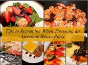 Tips to Remember When Throwing an Awesome House Party