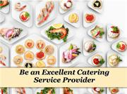 Be an Excellent Catering Service Provider