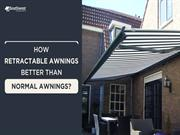 How Retractable Awnings Better than Normal Awnings