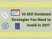 10 Outdated SEO Strategies You Need to Avoid in2017