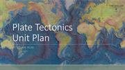 Unit Plan Proposal-Plate Tectonics