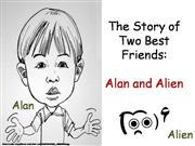 The Story of Two Best Friends Alan and Alien