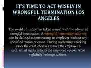 It's Time To Act Wisely In Wrongful Termination Los Angeles