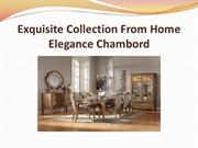 Exquisite Collection From Home Elegance Chambord