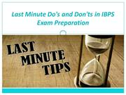 Last Minute Do's and Don'ts in IBPS Exam Preparation