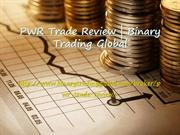 PWR Trade Review | Binary Trading Global