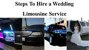 Steps To Hire a Wedding Limousine Service