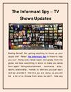 The Informant Spy – TV Shows Updates