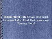 Indian Street Café Serves Traditional, Delicious Indian Food