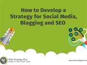 How to Develop a Strategy for Social Media, Blogging and SEO