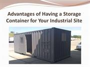 Advantages of Having a Storage Container for Your Industrial Site