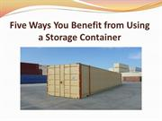 Five Ways You Benefit from Using a Storage Container