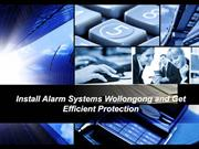 Install Alarm Systems Wollongong and Get Efficient Protection